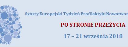 VI Europejski Tydzień Profilaktyki Nowotworów Głowy i Szyi 17 – 21 WRZEŚNIA 2018